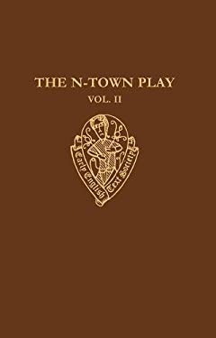 The N-Town Play, Volume II: Cotton MS Vespasian D. 8 9780197224120