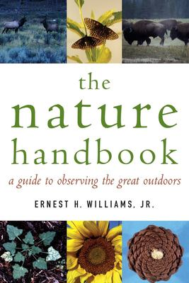 The Nature Handbook: A Guide to Observing the Great Outdoors 9780195171945