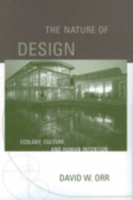 The Nature of Design: Ecology, Culture, and Human Intention 9780195173680