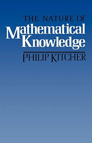 The Nature of Mathematical Knowledge 9780195035414