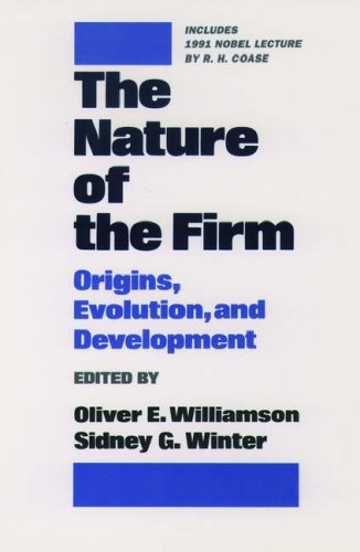 The Nature of the Firm: Origins, Evolution, and Development 9780195083569