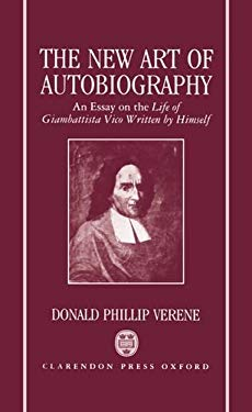 The New Art of Autobiography: An Essay on the Life of Giambattista Vico Written by Himself 9780198239000