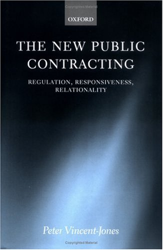 The New Public Contracting: Regulation, Responsiveness, Relationality 9780199291274