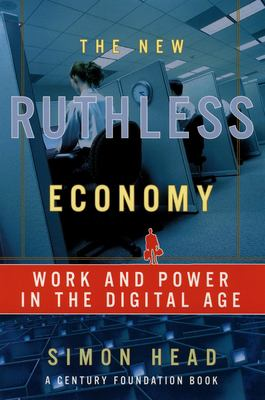 The New Ruthless Economy: Work and Power in the Digital Age 9780195179835