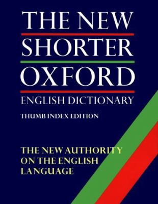 The New Shorter Oxford English Dictionary on Historical Principles: 2 Volume Set: Thumb Indexed 9780198612711