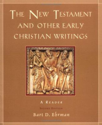 The New Testament and Other Early Christian Writings: A Reader - 2nd Edition