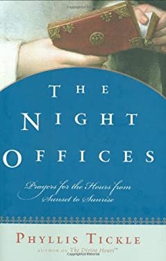 The Night Offices: Prayers for the Hours from Sunset to Sunrise 9780195306712