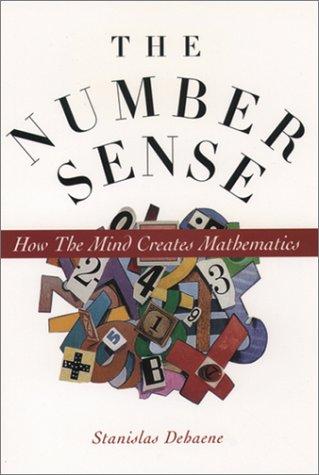 The Number Sense: How the Mind Creates Mathematics 9780195110043