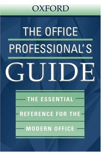 The Office Professional's Guide: The Essential Reference for the Modern Office 9780195165197