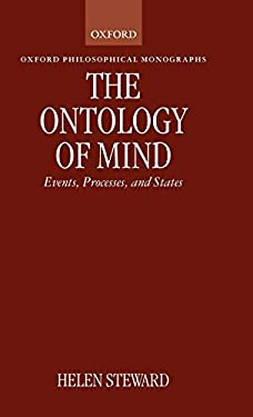 The Ontology of Mind: Events, Processes, and States 9780198240983