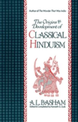 The Origins and Development of Classical Hinduism 9780195073492