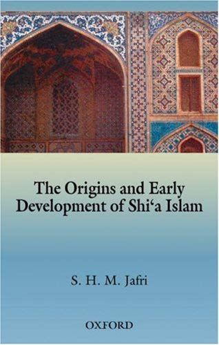 The Origins and Early Development of Shi'a Islam 9780195793871