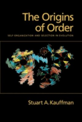 The Origins of Order: Self-Organization and Selection in Evolution 9780195079517
