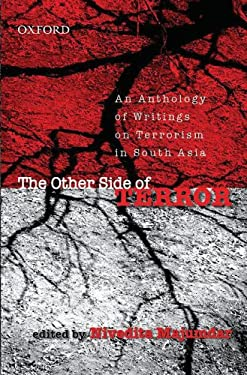 The Other Side of Terror: An Anthology of Writings on Terrorism in South Asia 9780195696967