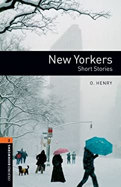 Oxford Bookworms Library: New Yorkers - Short Stories: Level 2: 700-Word Vocabulary 9780194237505