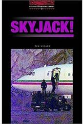 The Oxford Bookworms Library: Stage 3: 1,000 Headwords Skyjack!