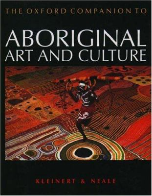 The Oxford Companion to Aboriginal Art and Culture 9780195506495