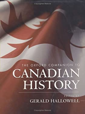 The Oxford Companion to Canadian History 9780195415599