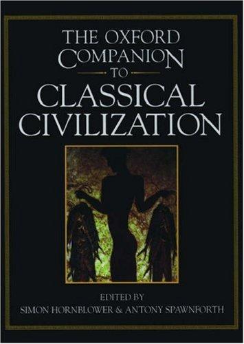 The Oxford Companion to Classical Civilization 9780198601654