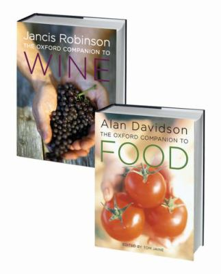 The Oxford Companion to Food and the Oxford Companion to Wine Set: 2-Volume Set 9780195372120