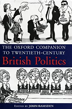 The Oxford Companion to Twentieth-Century British Politics 9780198601340