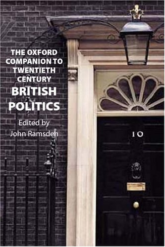 The Oxford Companion to Twentieth-Century British Politics 9780198610366