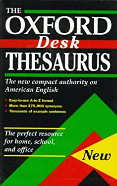 The Oxford Desk Thesaurus 9780195099607
