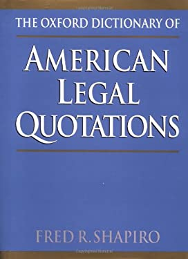 The Oxford Dictionary of American Legal Quotations 9780195058598