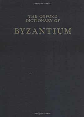 The Oxford Dictionary of Byzantium: 3 Volumes 9780195046526