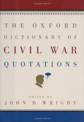 The Oxford Dictionary of Civil War Quotations 9780195162967