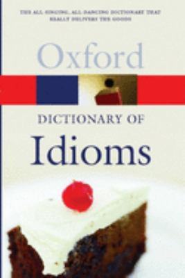 The Oxford Dictionary of Idioms 9780198610557