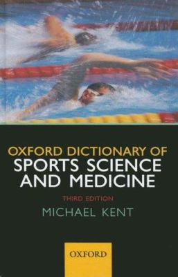 The Oxford Dictionary of Sports Science & Medicine 9780198568506