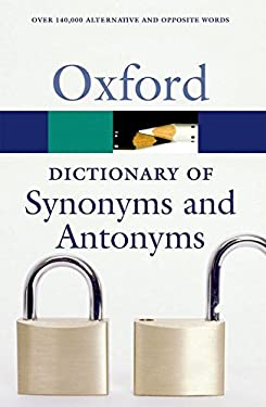 The Oxford Dictionary of Synonyms and Antonyms 9780199210657