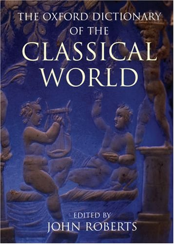 The Oxford Dictionary of the Classical World 9780192801456
