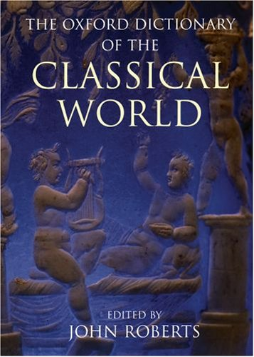 The Oxford Dictionary of the Classical World 9780192801463