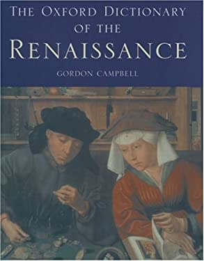 The Oxford Dictionary of the Renaissance 9780198601753