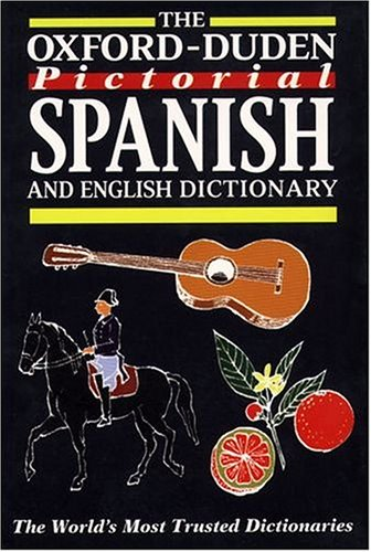 The Oxford-Duden Pictorial Spanish and English Dictionary 9780198645153
