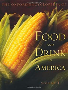 The Oxford Encyclopedia of Food and Drink in America: 2-Volume Set