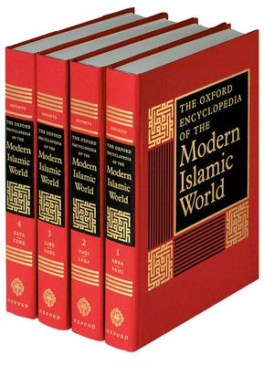The Oxford Encyclopedia of the Modern Islamic World: 4-Vol. Set
