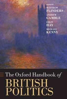 The Oxford Handbook of British Politics 9780199230952