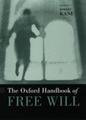 The Oxford Handbook of Free Will 9780195133363