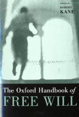 The Oxford Handbook of Free Will 9780195178548