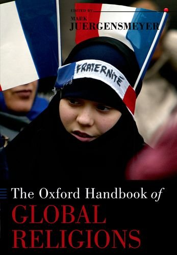 The Oxford Handbook of Global Religions 9780199767649