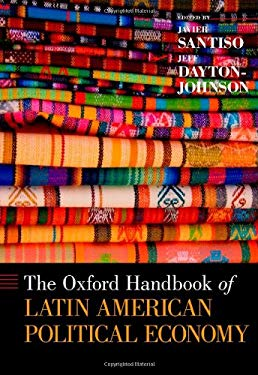 The Oxford Handbook of Latin American Political Economy 9780199747504