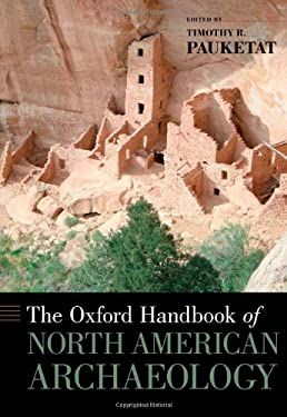 The Oxford Handbook of North American Archaeology 9780195380118