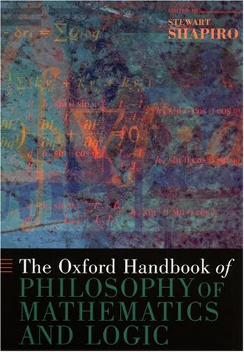 The Oxford Handbook of Philosophy of Mathematics and Logic 9780195325928