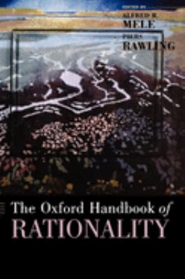 The Oxford Handbook of Rationality 9780195145397