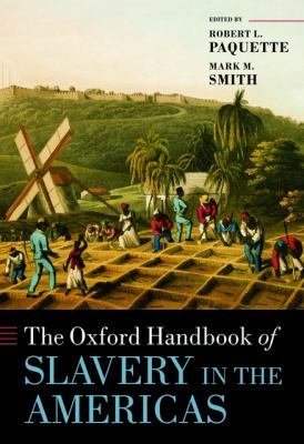 The Oxford Handbook of Slavery in the Americas 9780199227990