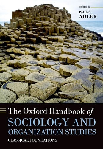 The Oxford Handbook of Sociology and Organization Studies: Classical Foundations 9780199593811