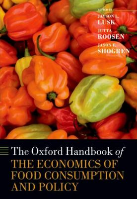 The Oxford Handbook of the Economics of Food Consumption and Policy 9780199569441